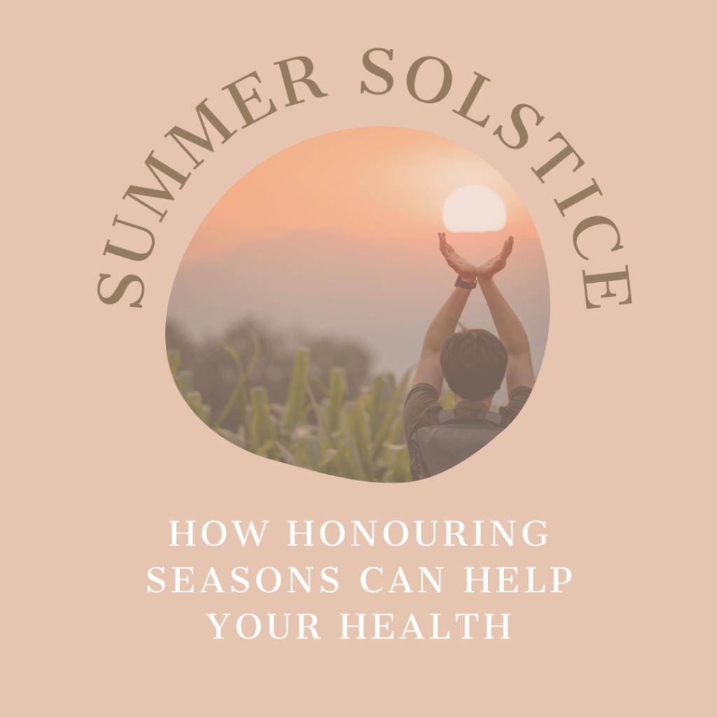Summer solstice seasonal living holistic health collective